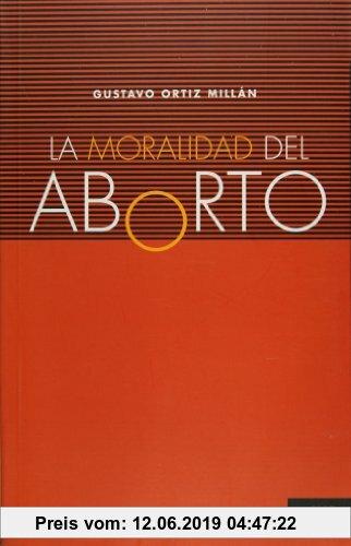 Gebr. - La moralidad del aborto (Spanish Edition)