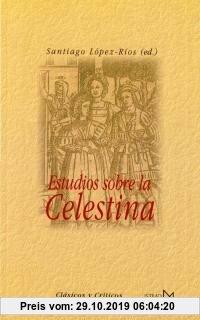 Gebr. - Estudios sobre La Celestina (Fundamentos, Band 198)