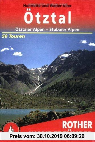 Gebr. - Rother Wanderführer Ötztal - Ötztaler Alpen - Stubaier Alpen. 50 Touren: 50 ausgewählte Berg- und Talwanderungen im Gebiet des Ötztals, der Öt