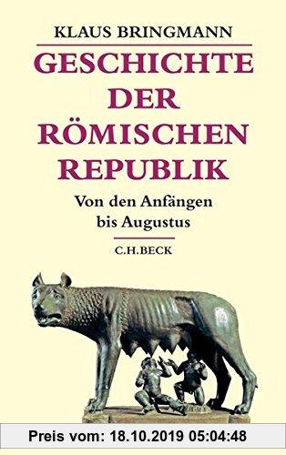 Gebr. - Geschichte der römischen Republik: Von den Anfängen bis Augustus (Beck's Historische Bibliothek)