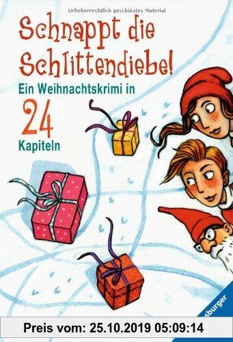 Gebr. - Schnappt die Schlittendiebe!: Ein Weihnachtskrimi in 24 Kapiteln