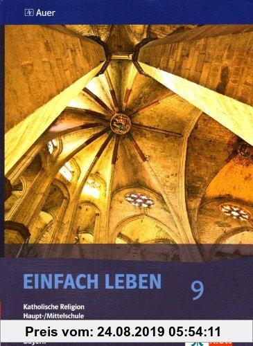 Gebr. - Einfach Leben. Katholische Religion für Hauptschulen in Bayern / Schülerband 9. Jahrgangsstufe
