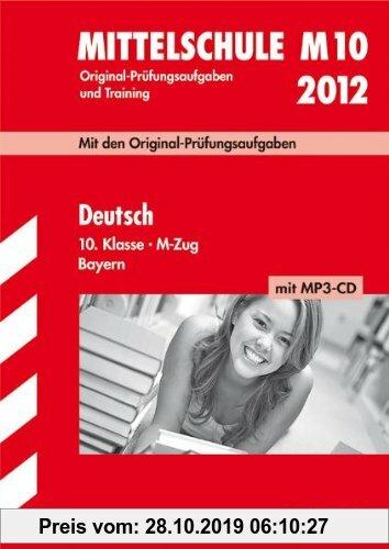 Gebr. - Abschluss-Prüfungsaufgaben Hauptschule/Mittelschule Bayern; Deutsch 10. Klasse M-Zug mit MP3-CD 2012; Mit den Original-Prüfungsaufgaben Jahrgä