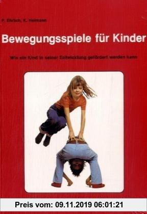 Gebr. - Bewegungsspiele für Kinder: Wie ein Kind in seiner Entwicklung gefördert werden kann