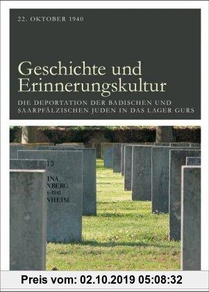 Gebr. - Geschichte und Erinnerungskultur: 22.Oktober1940 - Die Deportation der badischen und saarpfälzischen Juden in das Lager Gurs