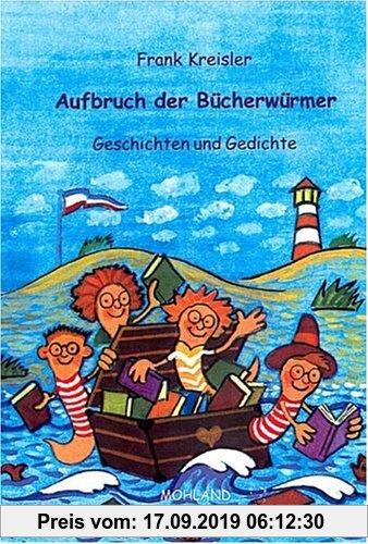 Gebr. - Aufbruch der Bücherwürmer: Geschichten und Gedichte