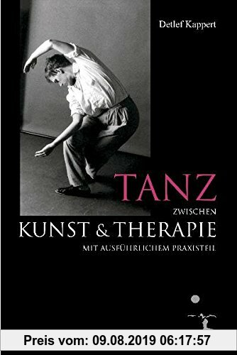 Gebr. - Tanz zwischen Kunst und Therapie: mit ausführlichem Praxisteil. Inszenierung von Themen mit Tänzerinnen und Tänzern einer Ausbildungsgruppe