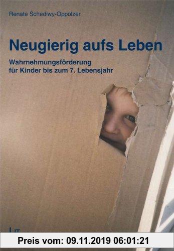 Gebr. - Neugierig aufs Leben: Wahrnehmungsförderung für Kinder bis zum 7. Lebensjahr