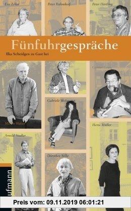 Gebr. - Fünfuhrgespräche: Ilka Scheidgen zu Gast bei Günter Grass, Peter Härtling, Herta Müller, Peter Rühmkorf, Dorothee Sölle, Arnold Stadler, Marti