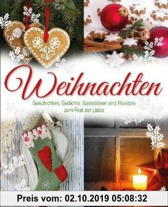 Gebr. - Weihnachten - Geschichten, Gedichte und Rezepte: zum Fest der Liebe