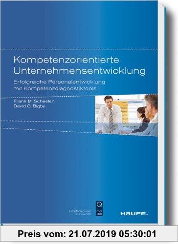 Gebr. - Kompetenzorientierte Unternehmensentwicklung: Erfolgreiche Personalentwicklung mit Kompetenzdiagnostiktools