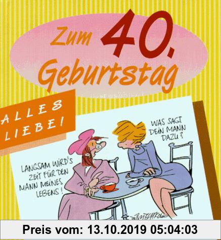 Gebr. - Alles Liebe zum 40. Geburtstag