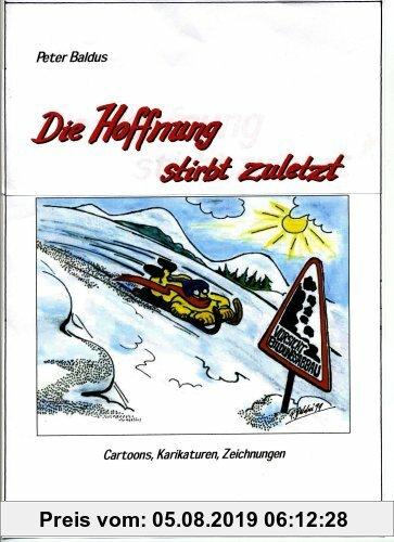 Gebr. - Die Hoffnung stirbt zuletzt: Cartoons, Karikaturen, Zeichnungen