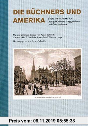 Gebr. - Die Büchners und Amerika: Briefe und Aufsätze von Georg Büchners Weggefährten und Geschwistern
