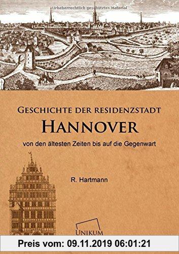 Gebr. - Geschichte der Residenzstadt Hannover: von den ältesten Zeiten bis auf die Gegenwart