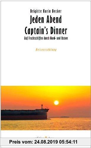 Gebr. - Jeden Abend Captain's Dinner: Auf Frachtschiffen durch Nord- und Ostsee
