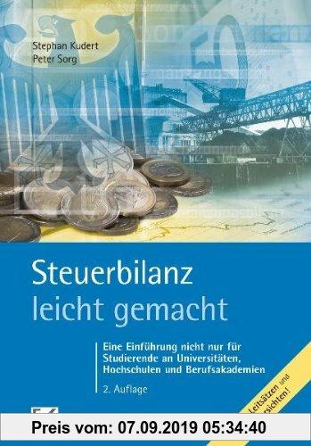 Gebr. - Steuerbilanz - leicht gemacht: Eine Einführung nicht nur für Studierende an Hochschulen, Fachhochschulen und Berufsakademien