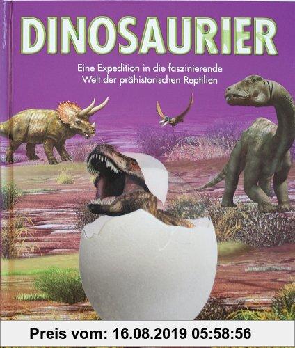 Gebr. - Dinosaurier: Eine Expedition in die faszinierende Welt der prähistorischen Reptilien
