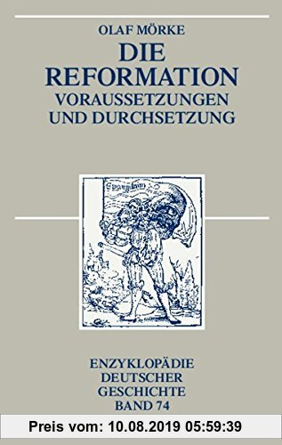 Gebr. - Die Reformation: Voraussetzungen und Durchsetzung (Enzyklopädie deutscher Geschichte, Band 74)