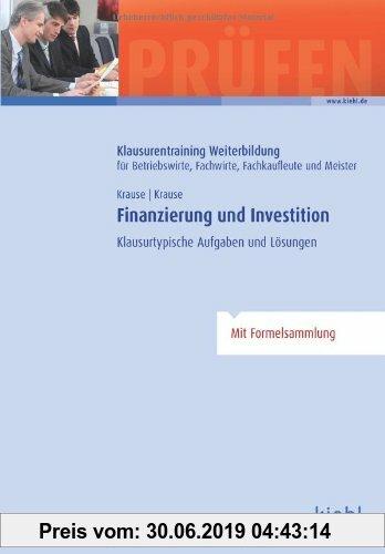 Gebr. - Finanzierung und Investition: Klausurtypische Aufgaben und Lösungen