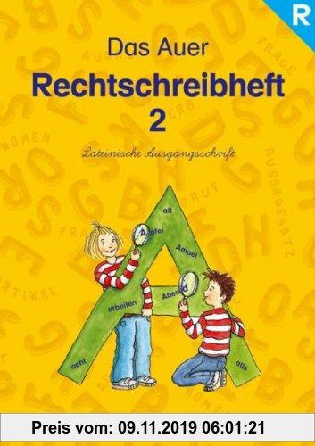 Gebr. - Die Auer Fibel -  Ausgabe S Baden Württemberg / Das Auer Rechtschreibheft 2 - Lateinische Ausgangsschrift: Ausgabe für Rechtshänder