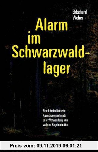 Gebr. - Alarm im Schwarzwaldlager. Eine kriminalistische Abenteuergeschichte unter Verwendung von wahren Begebenheiten