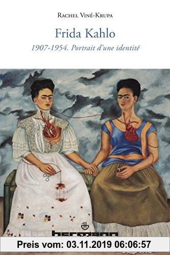 Gebr. - Frida Kahlo : 1907-1954. Portrait d'une identité