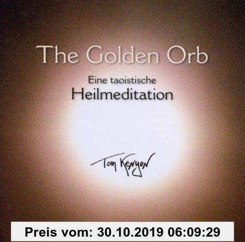Gebr. - The Golden Orb. Eine taoistische Heilmeditation mit Gesängen an Kuan Yin