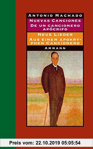 Gebr. - Nuevas canciones - Neue Lieder 1917-1930 De un cancionero apócrifo - Aus einem apokryphen Cancionero 1924-1936: Gedichte und Prosa