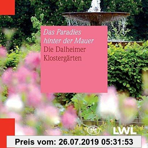 Gebr. - Das Paradies hinter der Mauer: Die Dalheimer Klostergärten