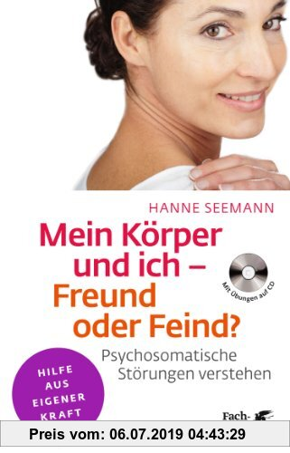 Gebr. - Mein Körper und ich - Freund oder Feind?: Psychosomatische Störungen verstehen