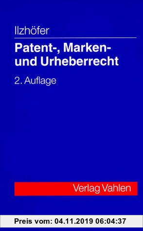 Gebr. - Patent-, Marken- und Urheberrecht. Leitfaden für Ausbildung und Praxis.
