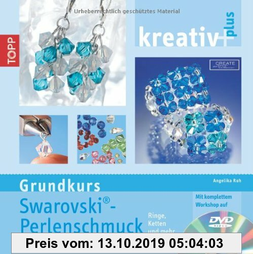 Gebr. - kreativ plus - Grundkurs Swarowski Perlenschmuck: Erweiterte Neuauflage. Ringe, Ketten und mehr