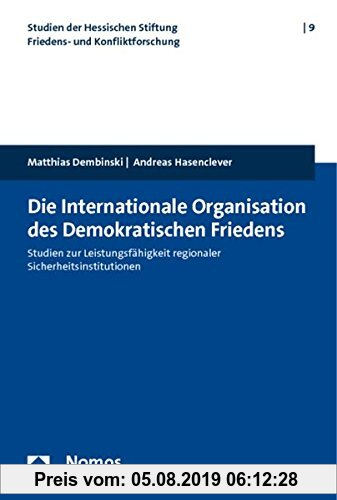 Gebr. - Die internationale Organisation des Demokratischen Friedens: Studien zur Leistungsfähigkeit regionaler Sicherheitsinstitutionen