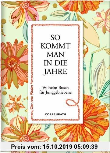 Gebr. - So kommt man in die Jahre: Wilhelm Busch für Junggebliebene