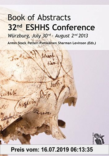 Gebr. - 32nd ESHHS Conference: Book of Abstracts / Würzburg, July 30nd - August 2nd 2013