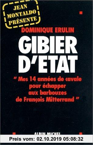 Gebr. - Gibier d'Etat. : Mes 14 années de cavale pour échapper aux barbouzes de François Mitterrand