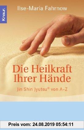 Gebr. - Die Heilkraft Ihrer Hände: Jin Shin Jyutsu® von A-Z
