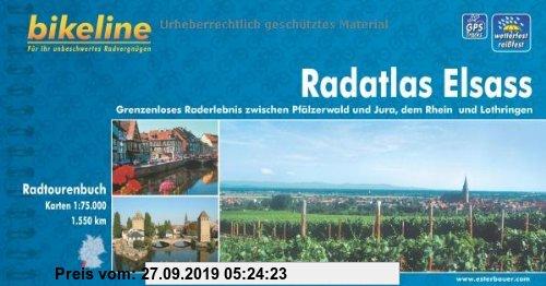Gebr. - Bikeline Radtourenbuch: Radatlas Elsass. Grenzenloses Raderlebnis zwischen Pfälzer Wald und Jura, dem Rhein und Lothringen. 1: 75.000, wetterf