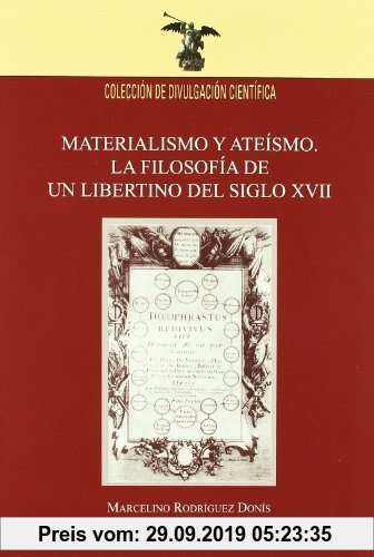 Gebr. - Materialismo y ateísmo : la filosofía de un libertino del siglo XVII (Colección Divulgación Científica, Band 12)