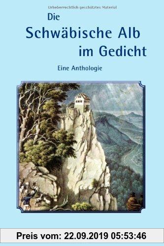 Gebr. - Die Schwäbische Alb im Gedicht: Eine Anthologie