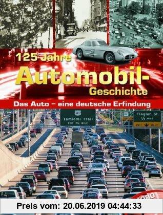 Gebr. - 125 Jahre Automobil - Geschichte ; Das Auto - eine deutsche Erfindung