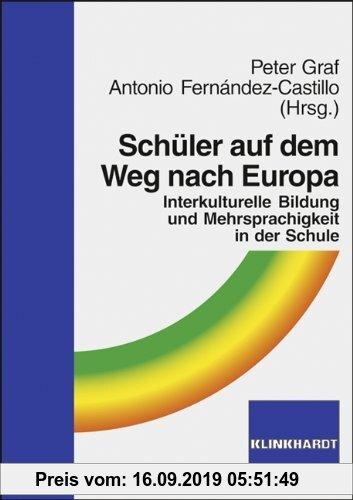 Gebr. - Schüler auf dem Weg nach Europa: Interkulturelle Bildung und Mehrsprachigkeit in der Schule