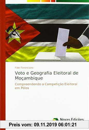 Gebr. - Voto e Geografia Eleitoral de Moçambique: Compreendendo a Competição Eleitoral em Pólos