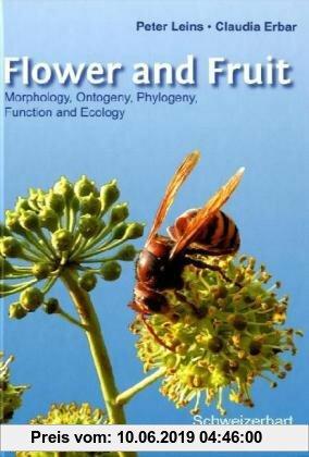Gebr. - Flower and Fruit: Morphology, Ontogeny, Phylogeny, Function and Ecology