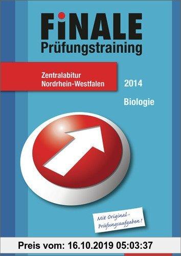 Gebr. - Finale - Prüfungstraining Zentralabitur Nordrhein-Westfalen: Abiturhilfe Biologie 2014