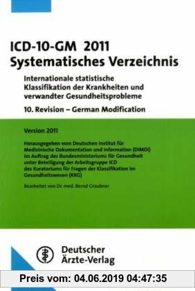 Gebr. - ICD-10-GM 2011 Systematisches Verzeichnis: Internationale statistische Klassifikation der Krankheiten und verwandter Gesundheitsprobleme10. Re