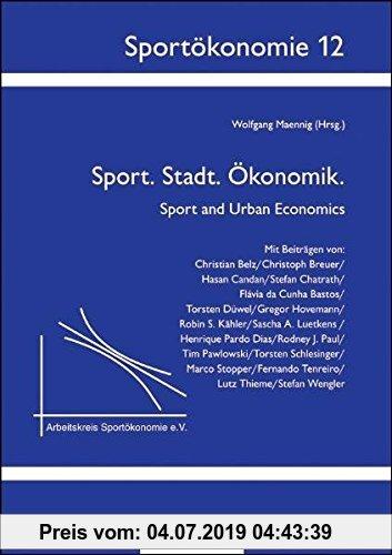 Gebr. - Sport. Stadt. Ökonomik: Sport and Urban Economics (Sportökonomie)