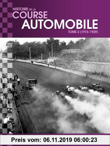 Gebr. - Histoire mondiale de la course automobile : Tome 2, 1915-1929