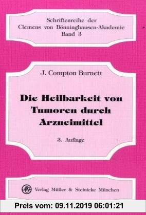Gebr. - Die Heilbarkeit von Tumoren durch Arzneimittel. Schriftenreihe der Clemens von Bönninghausen-Akademie Bd.3.